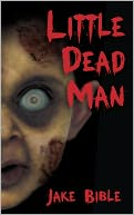Little Dead Man by Jake Bible: NOOK Book Cover