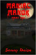 Maniac Manor by Sonny Daise: NOOK Book Cover