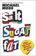 Salt Sugar Fat by Michael Moss: Book Cover