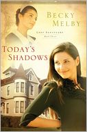 Today's Shadows by Becky Melby: NOOK Book Cover