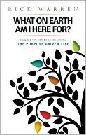 What on Earth Am I Here For? Purpose Driven Life by Rick Warren: NOOK Book Cover