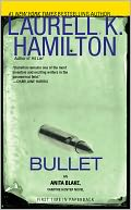 Bullet (Anita Blake Vampire Hunter Series #19) by Laurell K. Hamilton: NOOK Book Cover