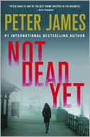 Not Dead Yet (Roy Grace Series #8) by Peter James: NOOK Book Cover