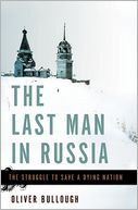 The Last Man in Russia by Oliver Bullough: Book Cover