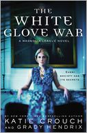 The White Glove War by Katie Crouch: Book Cover
