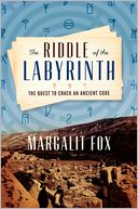 The Riddle of the Labyrinth by Margalit Fox: Book Cover