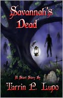 Savannah's Dead by Tarrin P. Lupo: NOOK Book Cover