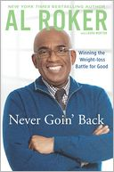 Never Goin' Back by Al Roker: Book Cover