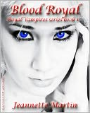 Blood Royal (Book one by Jeannette Martin: NOOK Book Cover