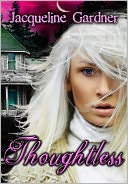 Thoughtless by Jacqueline Gardner: NOOK Book Cover