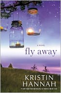Fly Away by Kristin Hannah: NOOK Book Cover