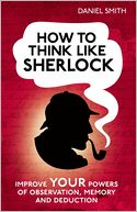How to Think Like Sherlock by Daniel Smith: NOOK Book Cover
