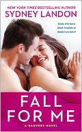 Fall for Me (Danvers Series #3) by Sydney Landon: NOOK Book Cover