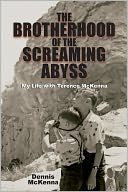 The Brotherhood of the Screaming abyss by Dennis McKenna: NOOK Book Cover