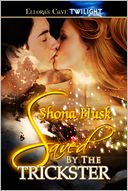Saved by the Trickster by Shona Husk: NOOK Book Cover