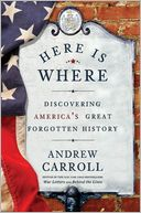 Here Is Where by Andrew Carroll: Book Cover