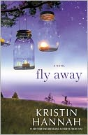 Fly Away by Kristin Hannah: Book Cover