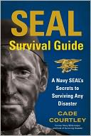 SEAL Survival Guide by Cade Courtley: Book Cover
