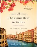 A Thousand Days in Venice by Marlena de Blasi: NOOK Book Cover