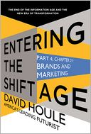 Brands and Marketing (Entering the Shift Age, eBook 9) by David Houle: NOOK Book Cover