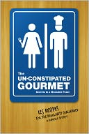 Un-Constipated Gourmet by Danielle Svetcof: NOOK Book Cover