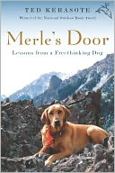 Merle's Door by Ted Kerasote: NOOK Book Cover