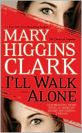 I'll Walk Alone by Mary Higgins Clark: NOOK Book Cover