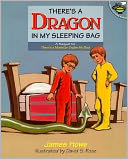 There's a Dragon in My Sleeping Bag by James Howe: NOOK Kids Cover