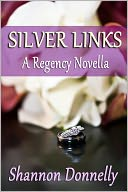 Silver Links by Shannon Donnelly: NOOK Book Cover