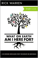 What on Earth Am I Here For? by Rick Warren: Book Cover