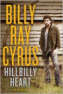 Hillbilly Heart by Billy Ray Cyrus: Book Cover