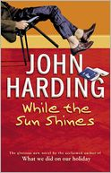While the Sun Shines by John Harding: Book Cover
