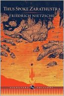 Thus Spoke Zarathustra (Barnes &amp; Noble Signature Editions) by Friedrich Nietzsche: NOOK Book Cover