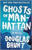 Ghosts of Manhattan by Douglas Brunt: Book Cover