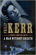 A Man Without Breath (Bernie Gunther Series #9) by Philip Kerr: Book Cover