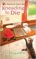Kneading to Die by Liz Mugavero: Book Cover