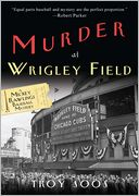 Murder at Wrigley Field (Mickey Rawlings Series #3) by Troy Soos: Book Cover