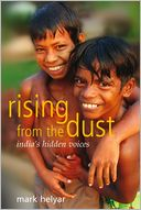 Rising from the Dust ~ India's Hidden Voices by Mark Helyar: NOOK Book Cover