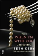 When I'm With You Part I by Beth Kery: NOOK Book Cover
