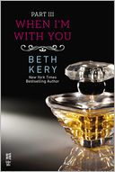 When I'm With You Part III by Beth Kery: NOOK Book Cover