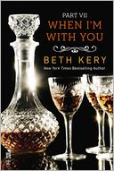 When I'm With You Part VII by Beth Kery: NOOK Book Cover
