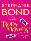 Body Movers (Body Movers Series #1) by Stephanie Bond: NOOK Book Cover