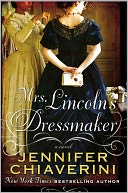 Mrs. Lincoln's Dressmaker by Jennifer Chiaverini: NOOK Book Cover