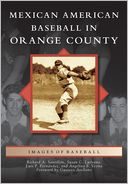 Mexican American Baseball in Orange County, California (Images of Baseball Series) by Richard A. Santillan: Book Cover