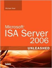 Microsoft ISA Server 2006 Unleashed by Michael Noel: Book Cover
