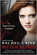 Bitter Blood (Morganville Vampires Series #13) by Rachel Caine: Book Cover