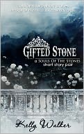 Gifted Stone by Kelly Walker: NOOK Book Cover