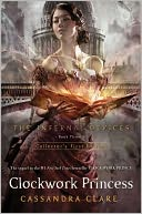 Clockwork Princess (Infernal Devices Series #3) by Cassandra Clare: Book Cover