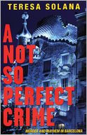 A Not So Perfect Crime by Teresa Solana: Book Cover