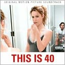 This Is 40 [Original Motion Picture Soundtrack]: CD Cover